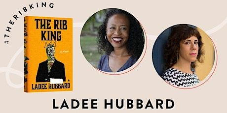 THE RIB KING virtutal book launch - Ladee Hubbard w/Jami Attenberg tickets