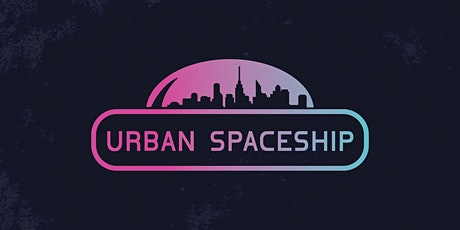 Urban Spaceship presented by Greenfire tickets