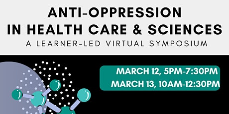 Anti-Oppression in Health Care and Sciences:  Learner-Led Virtual Symposium tickets