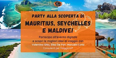 Party alla scoperta di Mauritius, Seychelles e Maldive! biglietti