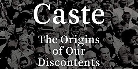 Caste: the Origins of our Discontents, Book Discussion tickets