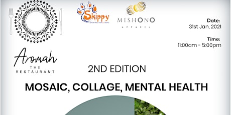 MOSAIC , COLLAGE , MENTAL HEALTH tickets