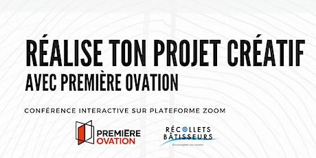 Réalise ton projet créatif avec Première Ovation billets
