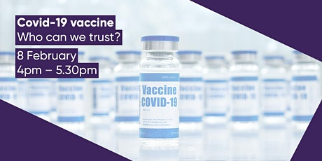 Covid-19 Vaccine - Who can we trust? tickets