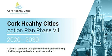 Cork Healthy Cities Action Plan 2020-2030 Launch tickets