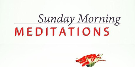 Sunday Series - First Free Drop -in Pass - Virtual Meditation Class ! tickets