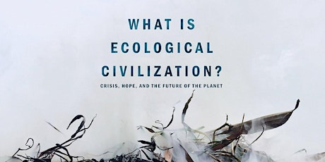 """Climate Book Club: """"What is Ecological Civilization?"""" tickets"""