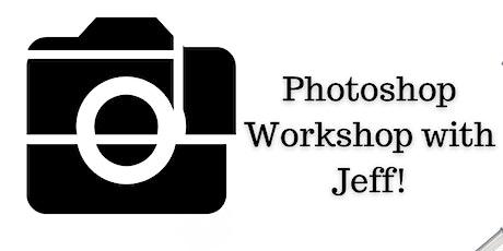 Photoshop Workshop with Jeff! tickets