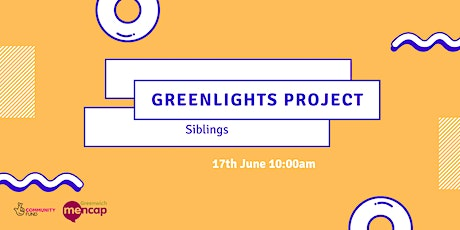 Siblings - Greenlights Project Workshop Series tickets
