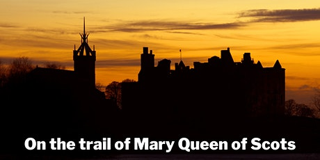 Virtual Scotland - On the Trail of Mary Queen of Scots tickets