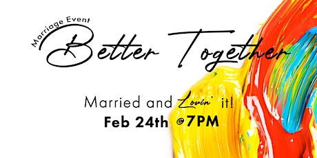 Better Together Marriage Event | Mesa tickets