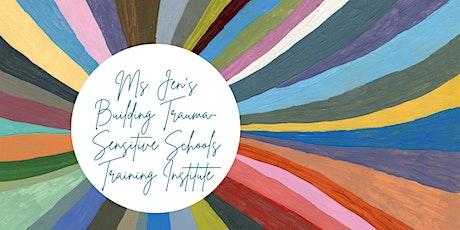 Ms. Jen Alexander's Online Trauma-Sensitive Schools Summer 2021 Institute tickets