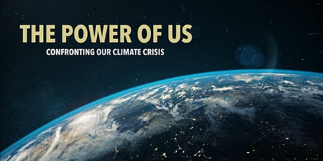 The Power of Us: Confronting Our Climate Change Crisis tickets