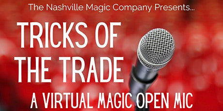 Tricks of the Trade - A Virtual Magic Open Mic tickets