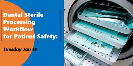 Dental Sterile Processing Workflow for Patient Safety (AGD PACE / IAHCSMM) tickets