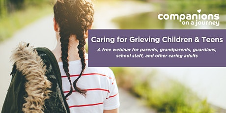 Companions on a Journey | Caring for Grieving Children & Teens tickets