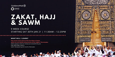 Zakat, Hajj & Sawm - (Every Sat from 30th Jan - ONLINE |10:25AM) tickets