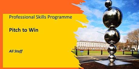 Pitch to Win -Professional Skills Programme, (All Staff, 16.3.21) tickets
