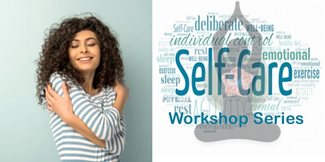 Self Care Interactive Workshop Series  - February 7th, 14th, 21st tickets
