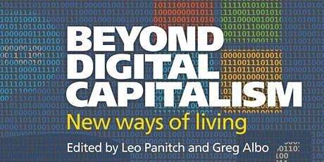 Socialist Register 21: Beyond Digital Capitalism tickets