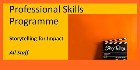 Storytelling for Impact - Professional Skills Programme (All Staff, 1.3.21) tickets