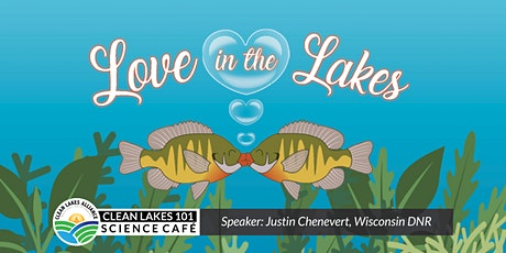 Clean Lakes 101 - Love in the Lakes tickets