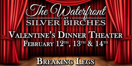Valentine's Dinner Theater at the Waterfront at Silver Birches tickets