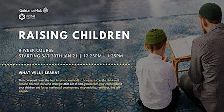 Raising Children - (Every Sat from 30th Jan - ONLINE | 9 Weeks | 11:30AM) tickets