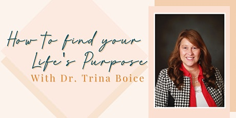 How To Find Your Life's Purpose With Dr. Trina Boice billets