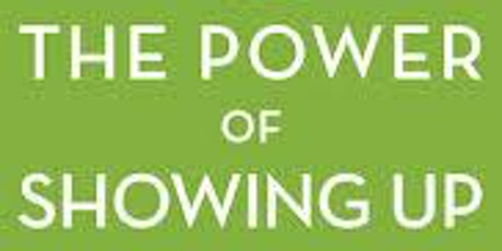 """Behaved Brain Book Club- """"The Power of Showing Up"""" tickets"""