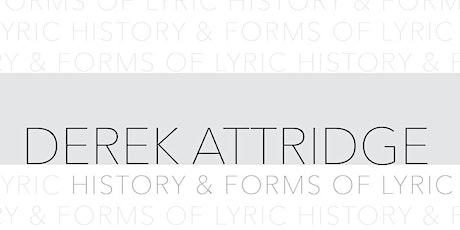 History & Forms of Lyric with Derek Attridge tickets
