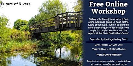 Online Volunteer Workshop - Future of Rivers tickets