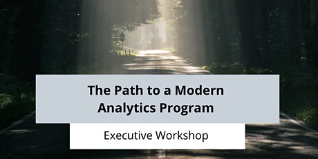 The Path to a Modern Analytics Program - Executive Workshop billets