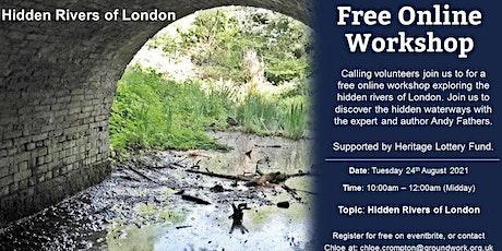 Volunteer Workshop - Hidden Rivers of London tickets