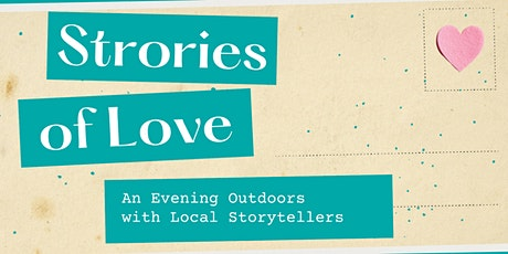 Stories of Love: An Evening with Local Storytellers (Outdoor Stage) tickets