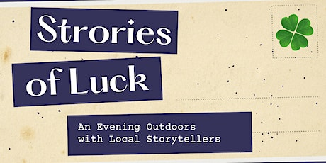 Stories of Luck: An Evening with Local Storytellers (Outdoor Stage) tickets