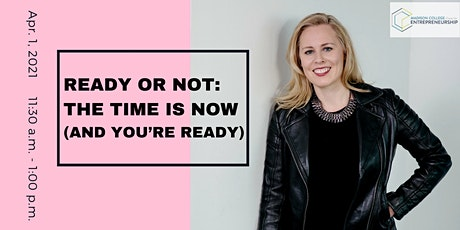Ready or Not: The Time is Now (and You're Ready) FREE Webinar tickets