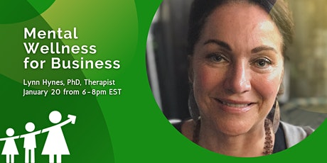 Mental Wellness for Business with Lynn Hynes, PhD tickets