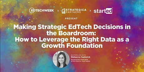 Making Strategic EdTech Decisions:  How to Leverage the Right Data tickets