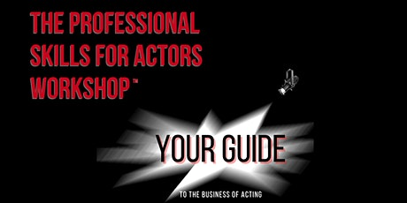 The Professional Skills for Actors (Virtual) Workshop tickets