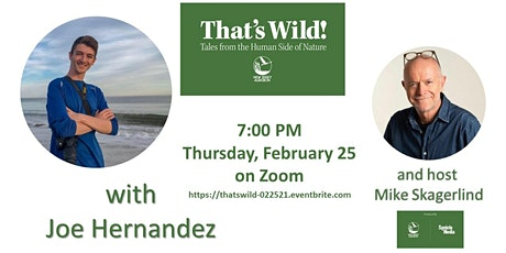 That's Wild! Tales from the Human Side of Nature  with Joe Hernandez tickets