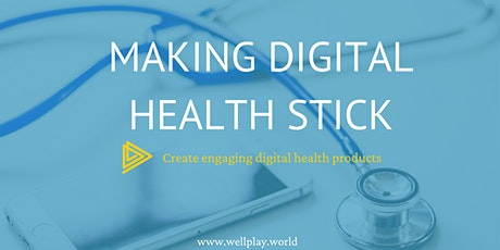Making Digital Health Stick - March 25th, 2021 tickets