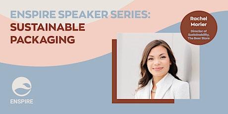 Enspire Speaker Series: Sustainable Packaging ft. Rachel Morier tickets