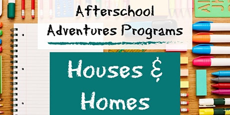 Afterschool Adventures- Houses and Homes tickets