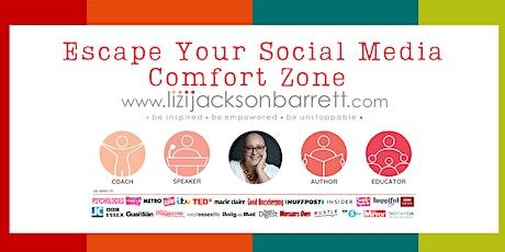 Escape Your Social Media Comfort Zone  With Lizi Jackson-Barrett tickets