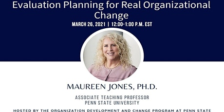 Webinar 12: Evaluation Planning for Real Organizational Change tickets