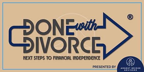 Done with Divorce™ Webinar - Everything You Should Know After Your Divorce tickets