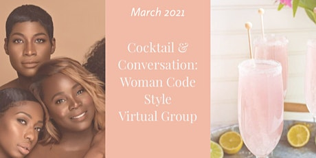 Cocktails & Conversations Woman Code Style: Virtual Group tickets