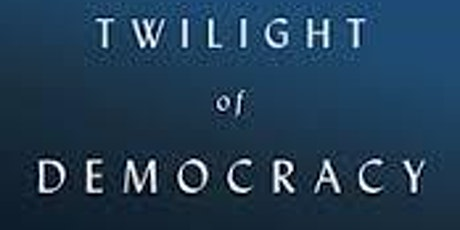 Twilight of Democracy tickets