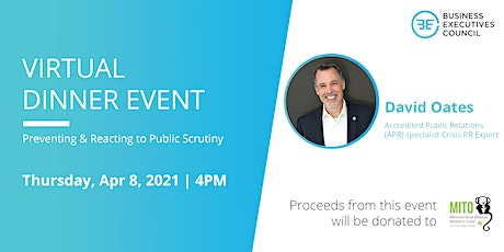 VIRTUAL DINNER EVENT — Preventing & Reacting to Public Scrutiny tickets